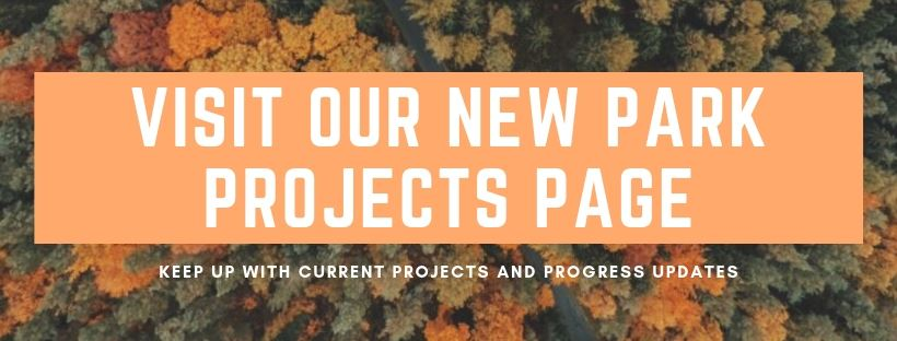 Visit Our Park Projects Pages